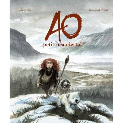 Claire Troilo - Ao, petit Neandertal - Preis vom 31.03.2020 04:56:10 h