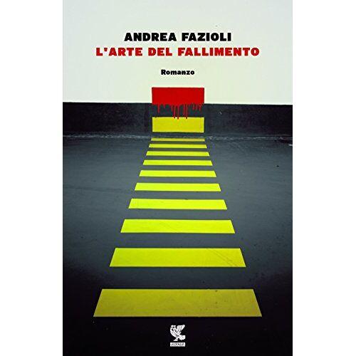 Andrea Fazioli - L'arte del fallimento - Preis vom 20.10.2020 04:55:35 h