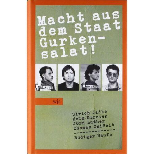 Rüdiger Haufe - Macht aus dem Staat Gurkensalat: Eine andere Jugend. Weimar 1979-1989 - Preis vom 20.10.2020 04:55:35 h
