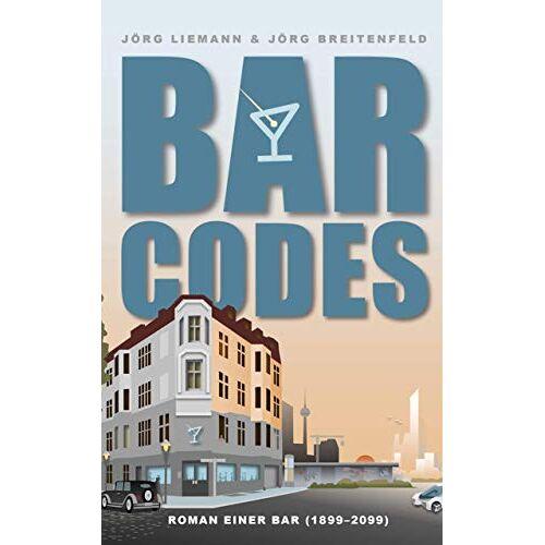 Jörg Breitenfeld - Bar Codes: Roman einer Bar (mit 50 Cocktailrezepten im Anhang) - Preis vom 03.05.2021 04:57:00 h