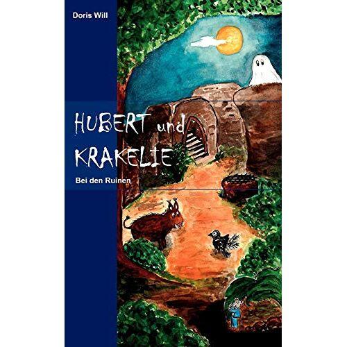 Doris Will - Hubert und Krakelie: Bei den Ruinen - Preis vom 21.10.2020 04:49:09 h
