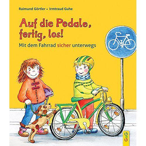 Raimund Görtler - Auf die Pedale, fertig, los! Mit dem Fahrrad sicher unterwegs - Preis vom 07.03.2021 06:00:26 h