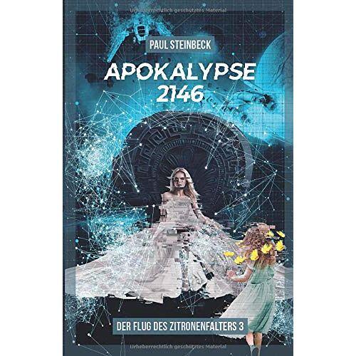 Paul Steinbeck - Apokalypse 2146 (Flug des Zitronenfalters, Band 3) - Preis vom 13.05.2021 04:51:36 h