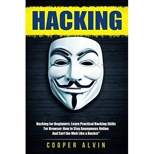 Cooper Alvin - Hacking: Ultimate Hacking Guide: Hacking For Beginners And Tor Browser - Preis vom 15.05.2021 04:43:31 h