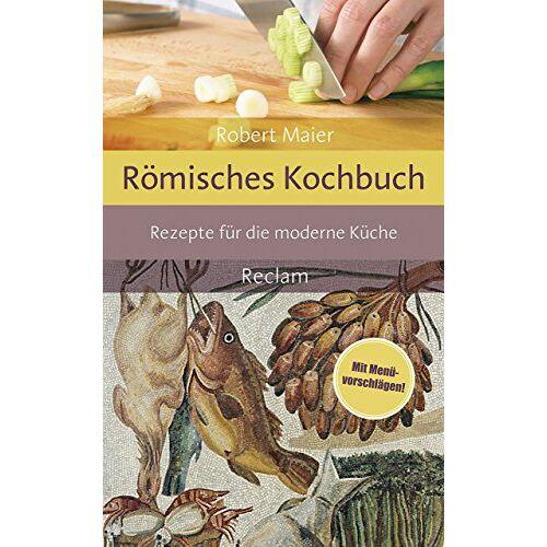 Robert Maier - Römisches Kochbuch: Rezepte für die moderne Küche - Preis vom 21.10.2020 04:49:09 h