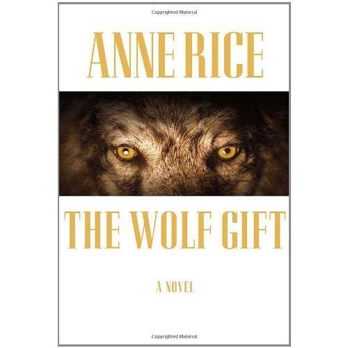 Anne Rice - The Wolf Gift - Preis vom 20.10.2020 04:55:35 h
