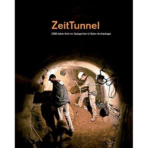 Marcus Trier - ZeitTunnel: 2000 Jahre Köln im Spiegel der U-Bahn-Archäologie - Preis vom 05.09.2020 04:49:05 h