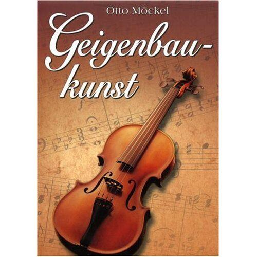 Otto Möckel - Geigenbaukunst - Preis vom 27.02.2021 06:04:24 h