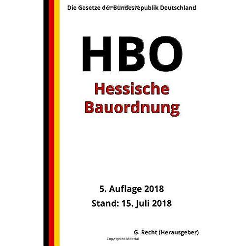 G. Recht - Hessische Bauordnung - HBO, 5. Auflage 2018 - Preis vom 03.09.2020 04:54:11 h