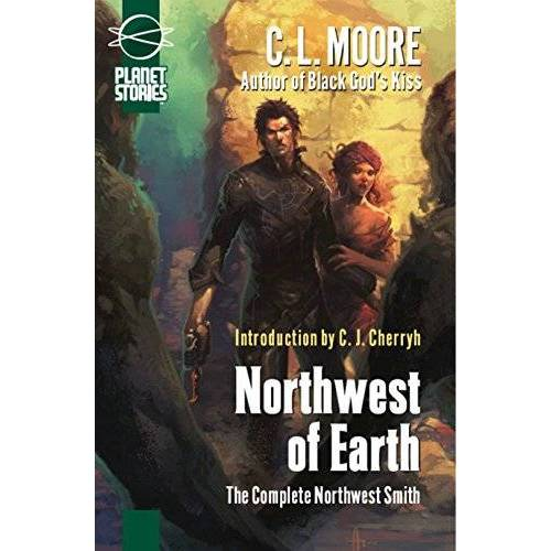 Moore, C. L. - Northwest of Earth: The Complete Northwest Smith (Planet Stories Library) - Preis vom 13.05.2021 04:51:36 h