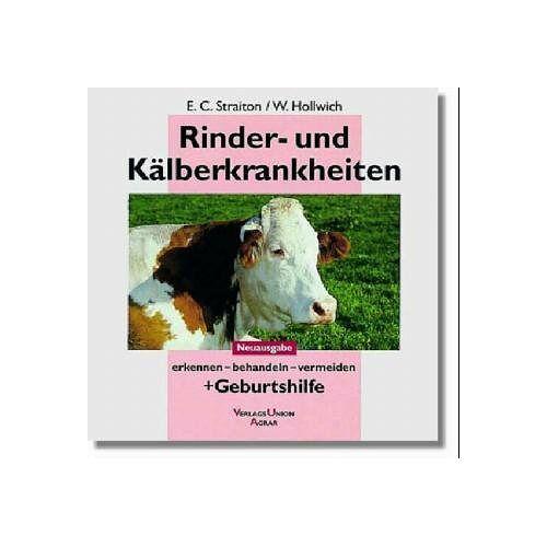 Straiton, Edward C. - Rinder- und Kälberkrankheiten - Preis vom 14.05.2021 04:51:20 h