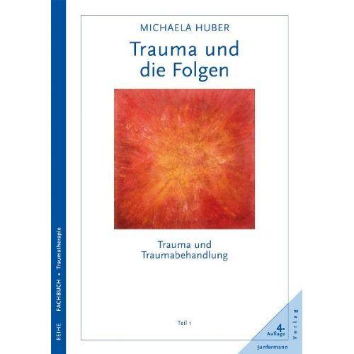 Michaela Huber - Trauma und die Folgen. Trauma und Traumabehandlung, Teil 1 - Preis vom 03.07.2020 04:57:43 h