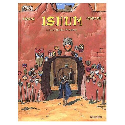 Franz - Ishum Tome 1 : La cité des masques (Nuclea) - Preis vom 20.10.2020 04:55:35 h