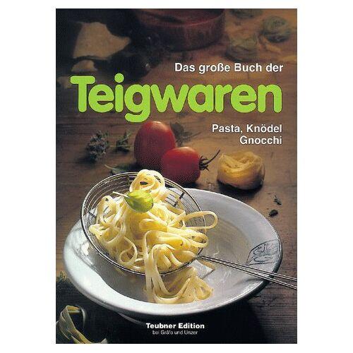 Christian Teubner - Das große Buch der Teigwaren - Preis vom 14.04.2021 04:53:30 h