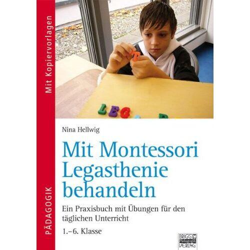 Nina Hellwig - Mit Montessori Legasthenie behandeln: Montessori-Pädagogik für die Arbeit mit lagasthenen Kindern 1. - 6 Klasse - Preis vom 11.05.2021 04:49:30 h