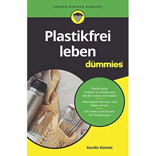 Karolin Küntzel - Plastikfrei leben für Dummies - Preis vom 18.04.2021 04:52:10 h