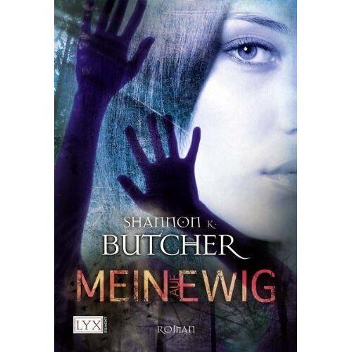 Butcher, Shannon K. - Mein auf ewig - Preis vom 23.02.2020 05:59:53 h
