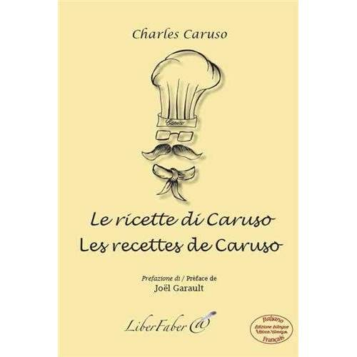 Charles Caruso - Les recettes de Caruso / Le ricette di Caruso - Preis vom 06.09.2020 04:54:28 h