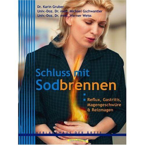 Karin Gruber - Schluss mit Sodbrennen. Reflux, Gastritis, Magengeschwüre und Reizmagen - Preis vom 21.10.2020 04:49:09 h