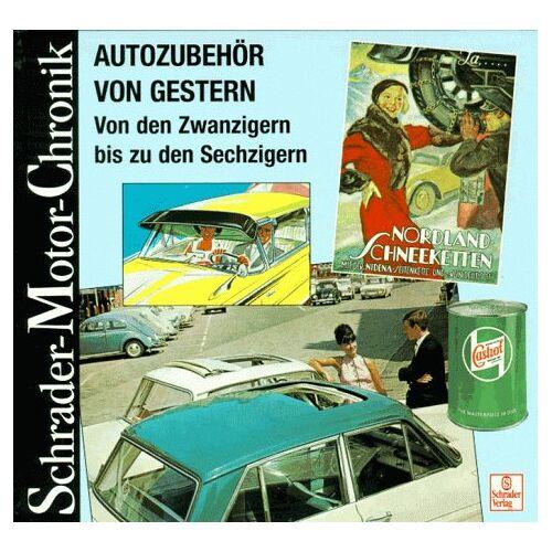 Halwart Schrader - Schrader Motor-Chronik, Bd.84, Autozubehör von gestern - Preis vom 16.05.2021 04:43:40 h