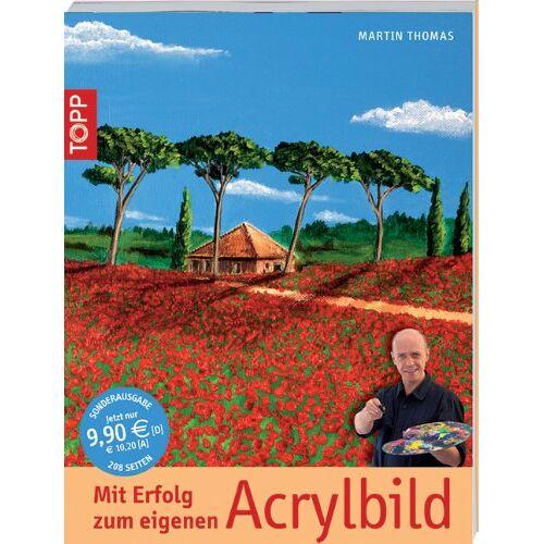 Martin Thomas - Mit Erfolg zum eigenen Acrylbild - Preis vom 26.01.2020 05:58:29 h
