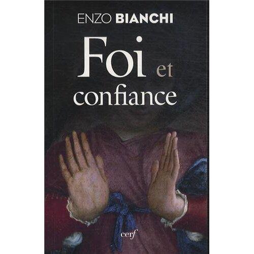 Enzo Bianchi - Foi et confiance - Preis vom 13.04.2021 04:49:48 h