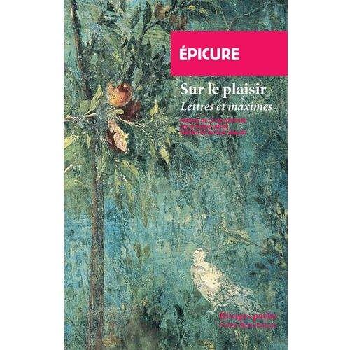 Epicure - Sur le plaisir, Lettres et maximes : Précédé de La vie d'Epicure - Preis vom 23.01.2021 06:00:26 h