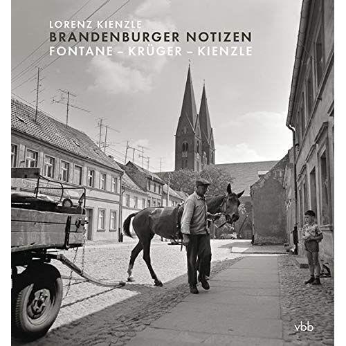 Lorenz Kienzle - Brandenburger Notizen: Fontane – Krüger – Kienzle - Preis vom 07.03.2021 06:00:26 h