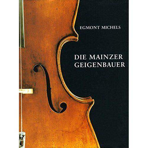 Egmont Michels - Die Mainzer Geigenbauer - Preis vom 27.02.2021 06:04:24 h