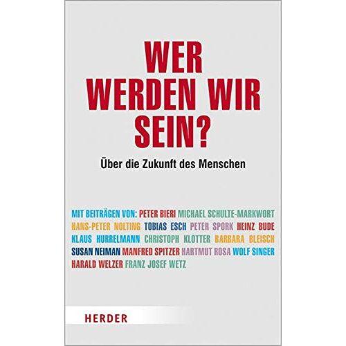 Andreas Lipinski - Wer werden wir sein?: Über die Zukunft des Menschen - Preis vom 16.01.2021 06:04:45 h