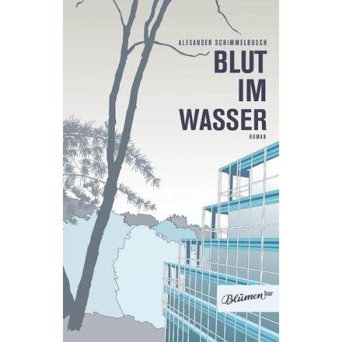 Alexander Schimmelbusch - Blut im Wasser - Preis vom 01.03.2021 06:00:22 h