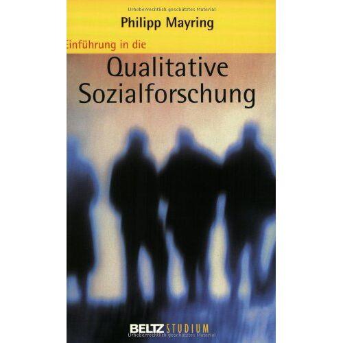 Philipp Mayring - Einführung in die qualitative Sozialforschung: Eine Anleitung zu qualitativem Denken (Beltz Studium) - Preis vom 19.07.2019 05:35:31 h