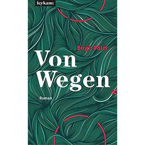 Birgit Pölzl - Von Wegen - Roman - Preis vom 21.10.2020 04:49:09 h
