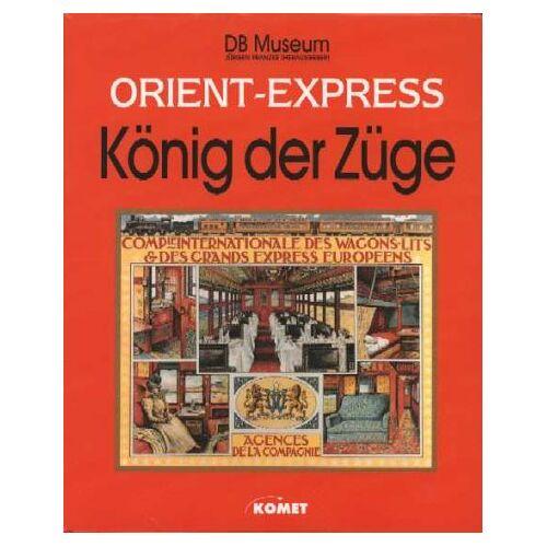 Jürgen Franzke - Orient Express. König der Züge - Preis vom 10.05.2021 04:48:42 h