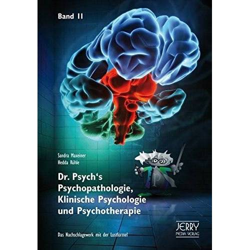 Sandra Hedda Maxeiner Rühle - Dr. Psych's Psychopathologie, Klinische Psychologie und Psychotherapie, Band II - Preis vom 11.05.2021 04:49:30 h