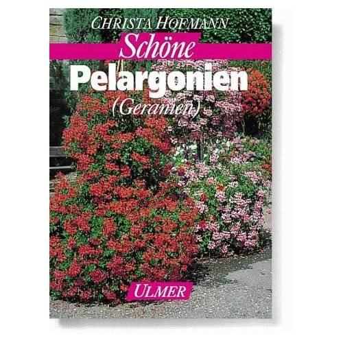 Christa Hofmann - Schöne Pelargonien (Geranien) - Preis vom 16.05.2021 04:43:40 h