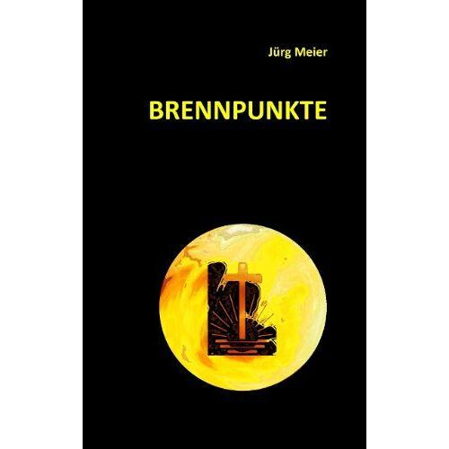 Jürg Meier - Brennpunkte - Preis vom 05.09.2020 04:49:05 h