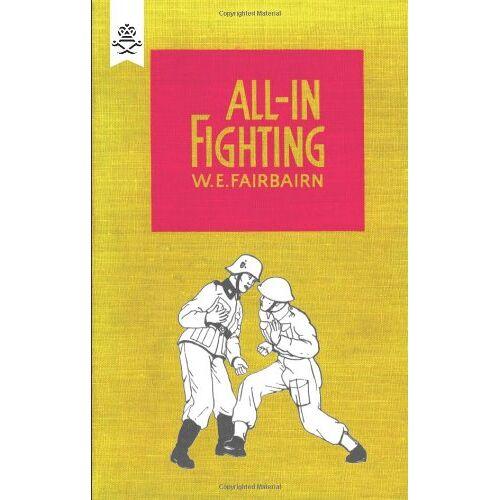 Fairbairn, W. E. - All-in Fighting - Preis vom 21.10.2020 04:49:09 h