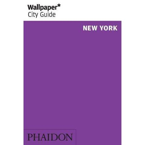Wallpaper* - Wallpaper* CG New York 2014 (Wallpaper City Guide) - Preis vom 04.10.2020 04:46:22 h