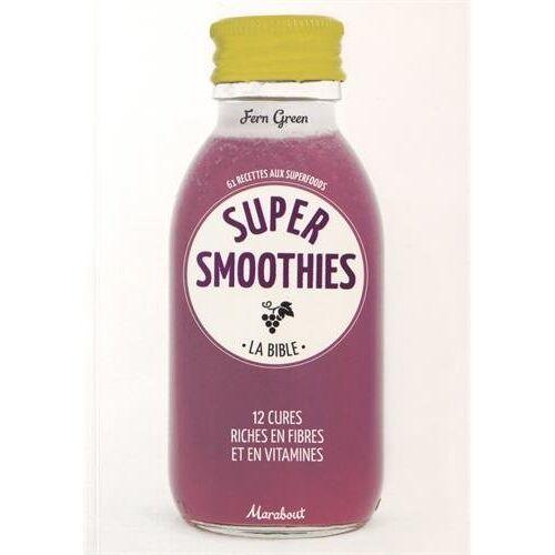 Fern Green - Super smoothies : La bible - Preis vom 07.04.2020 04:55:49 h