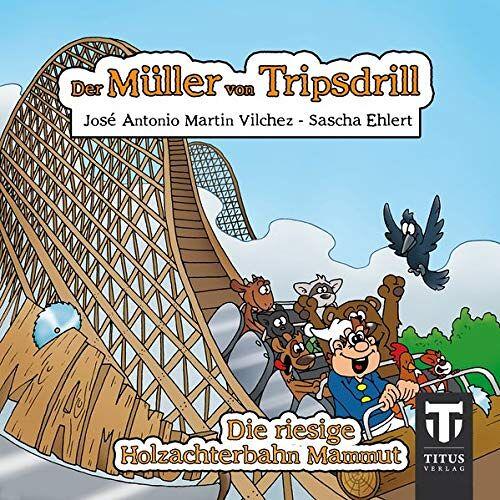 - Der Müller aus Tripsdrill - Die riesige Holzachterbahn Mammut - Preis vom 11.05.2021 04:49:30 h