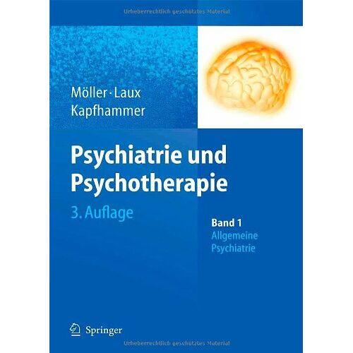 Hans-Jürgen Möller - Psychiatrie und Psychotherapie: Band 1: Allgemeine Psychiatrie Band 2: Spezielle Psychiatrie - Preis vom 05.09.2020 04:49:05 h