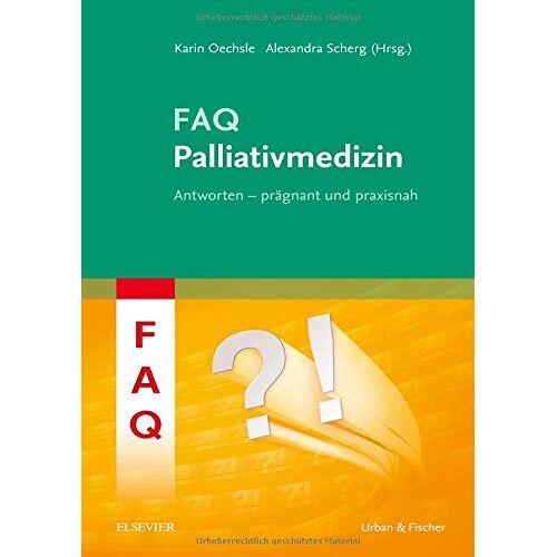 Karin Oechsle - FAQ Palliativmedizin - Preis vom 05.09.2020 04:49:05 h