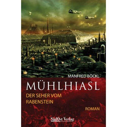 Manfred Böckl - Mühlhiasl der Seher vom Rabenstein - Preis vom 13.05.2021 04:51:36 h