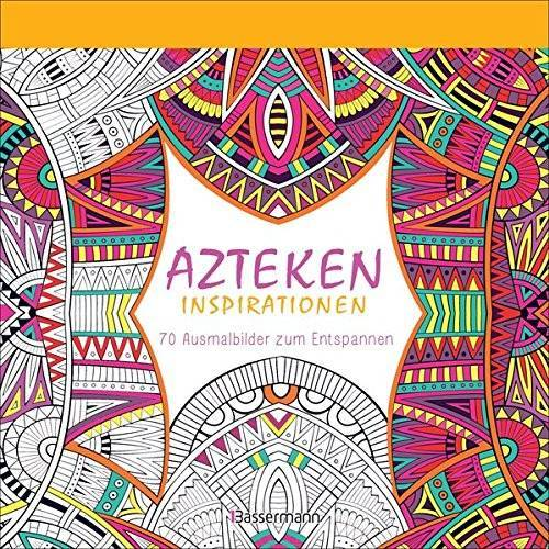 - Azteken-Inspirationen: 70 Ausmalbilder zum Entspannen. Ausmalbuch für Erwachsene - Preis vom 22.01.2020 06:01:29 h