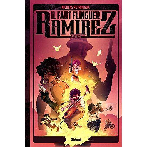 - Il faut flinguer Ramirez - Tome 02 (Il faut flinguer Ramirez, 2) - Preis vom 23.02.2021 06:05:19 h