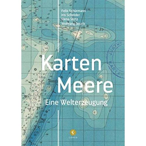 Felix Schürmann - Karten-Meere: Eine Welterzeugung - Preis vom 14.04.2021 04:53:30 h