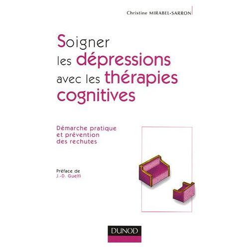 Christine Mirabel-Sarron - Les thérapies cognitives de la dépression - Preis vom 29.10.2020 05:58:25 h
