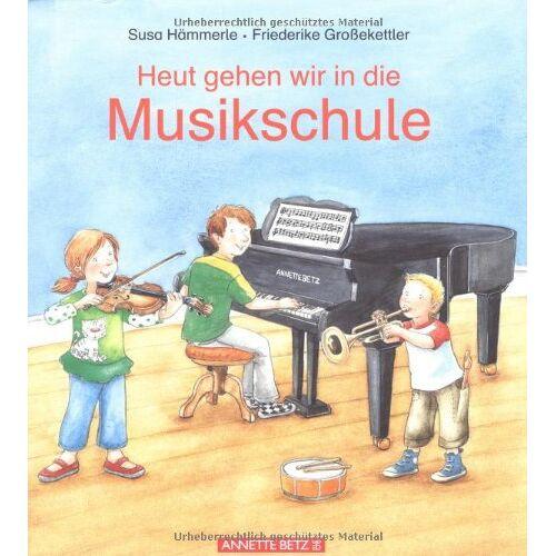 Susa Hämmerle - Heut gehen wir in die Musikschule - Preis vom 05.05.2021 04:54:13 h