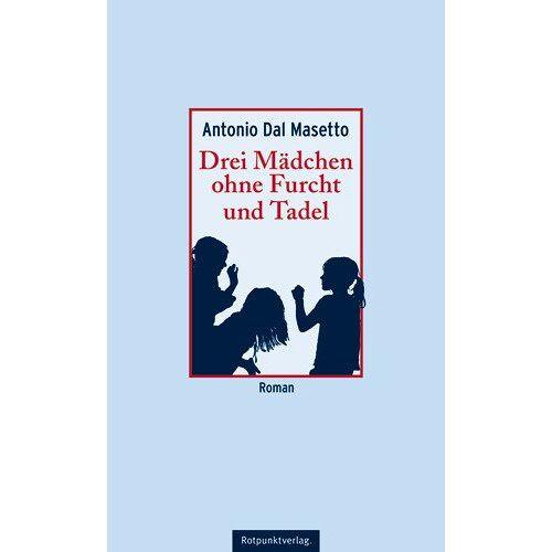 Antonio Dal Masetto - Drei Mädchen ohne Furcht und Tadel - Preis vom 20.10.2020 04:55:35 h